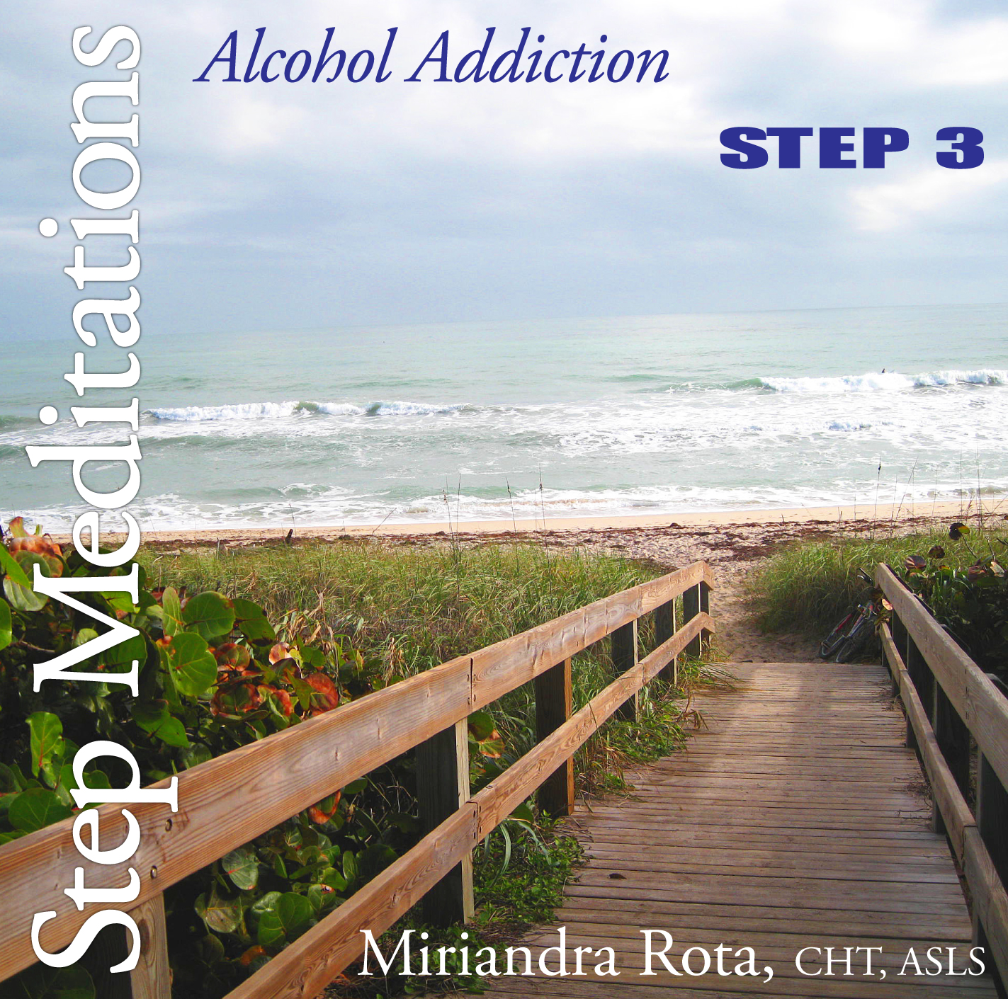Alcohol Addiction Recovery: Step 3